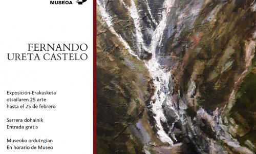 FERNANDO URETA CASTELO MARGO ERAKUSKETA-EXPOSICIÓN DE PINTURA